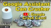 Google Assisted Can Crusher